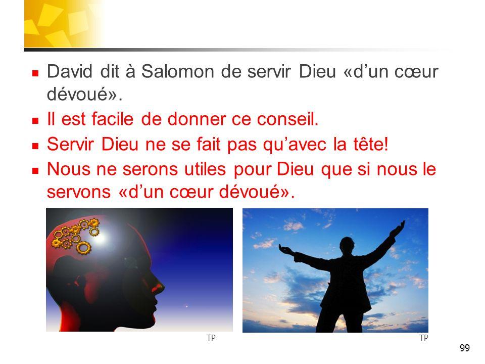 David dit à Salomon de servir Dieu «d'un cœur dévoué».
