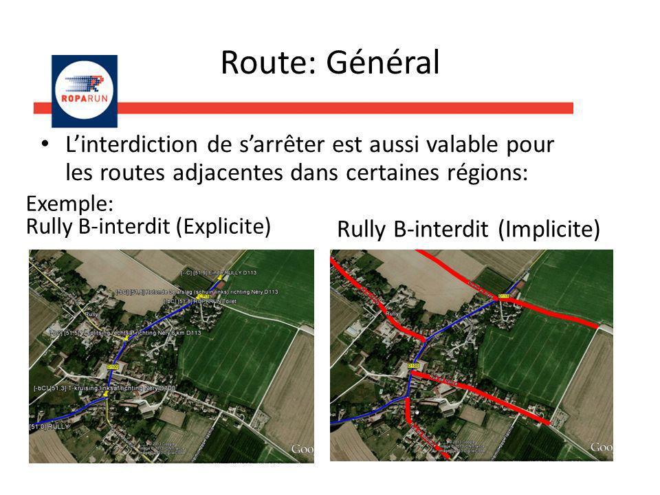 Route: Général L'interdiction de s'arrêter est aussi valable pour les routes adjacentes dans certaines régions: