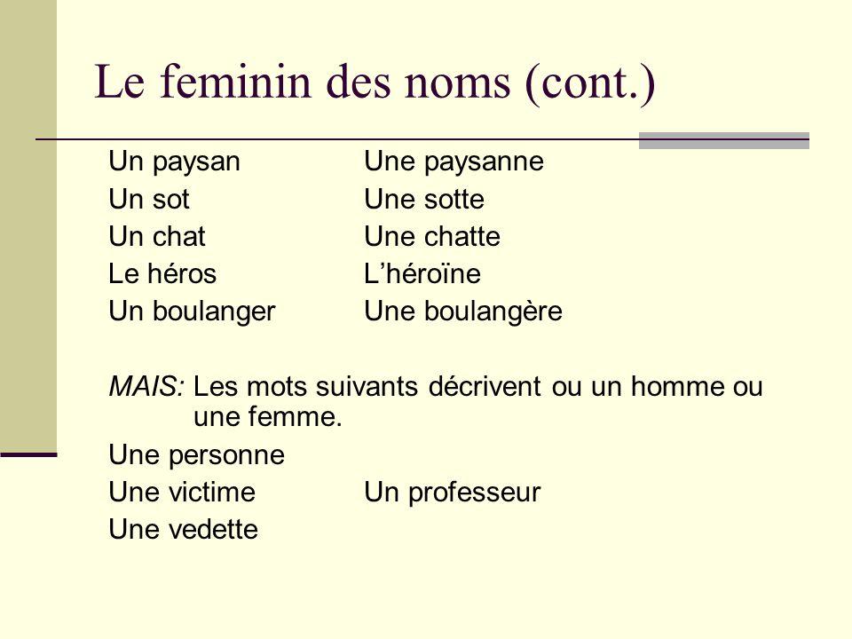 Le feminin des noms (cont.)