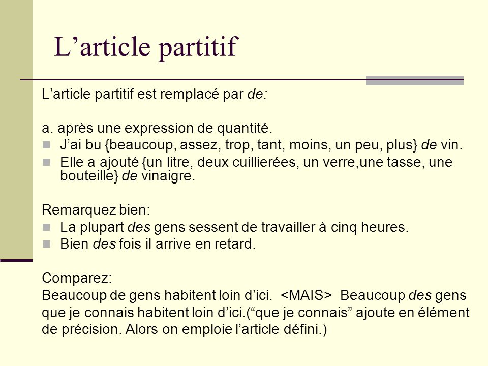 L'article partitif L'article partitif est remplacé par de: