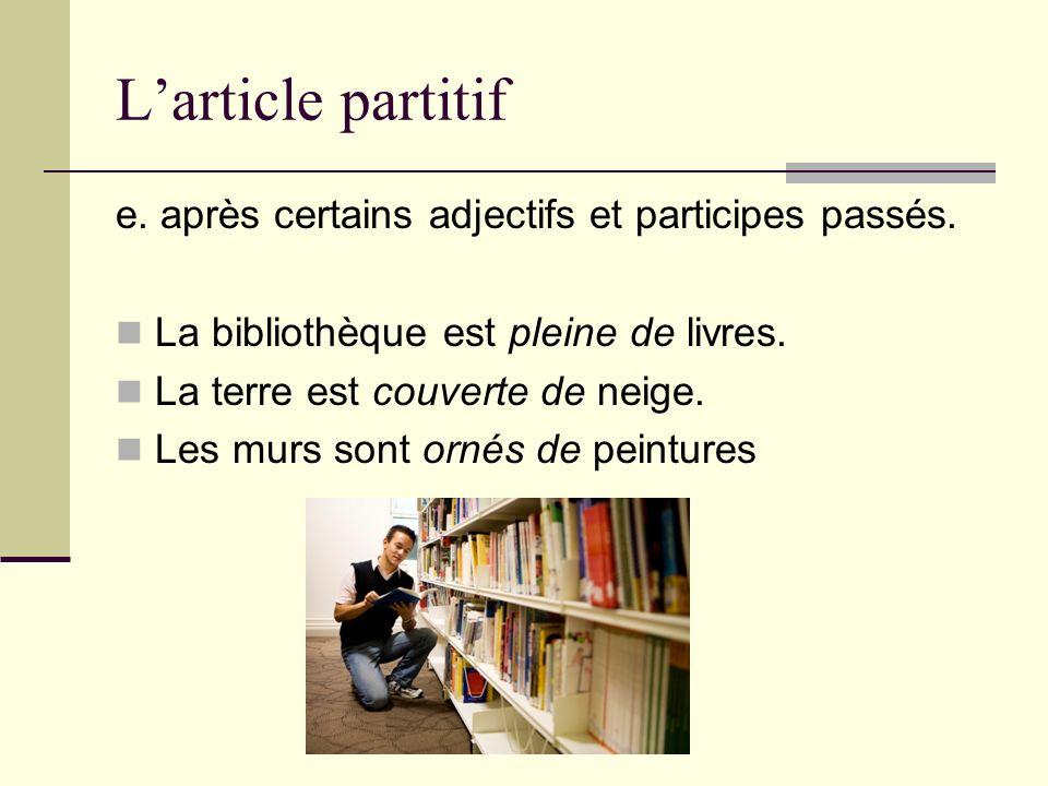L'article partitif e. après certains adjectifs et participes passés.