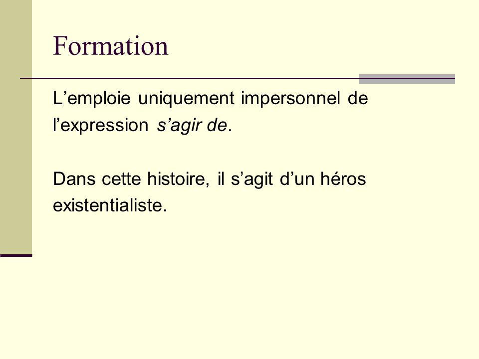 Formation L'emploie uniquement impersonnel de l'expression s'agir de.