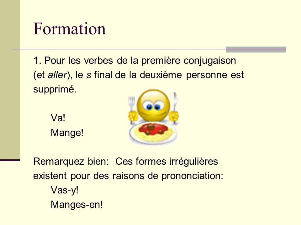 Formation 1. Pour les verbes de la première conjugaison