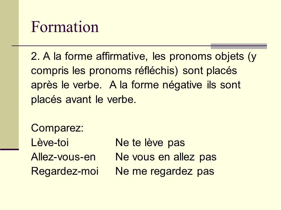Formation 2. A la forme affirmative, les pronoms objets (y