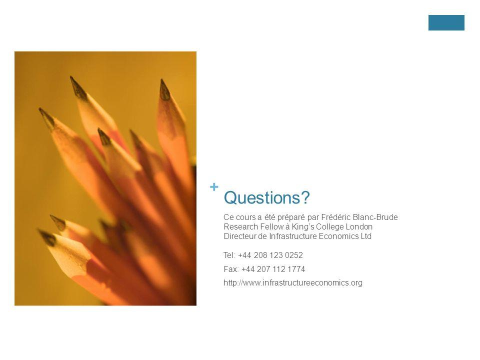 Questions Ce cours a été préparé par Frédéric Blanc-Brude Research Fellow à King's College London.