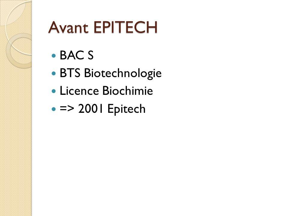 Avant EPITECH BAC S BTS Biotechnologie Licence Biochimie