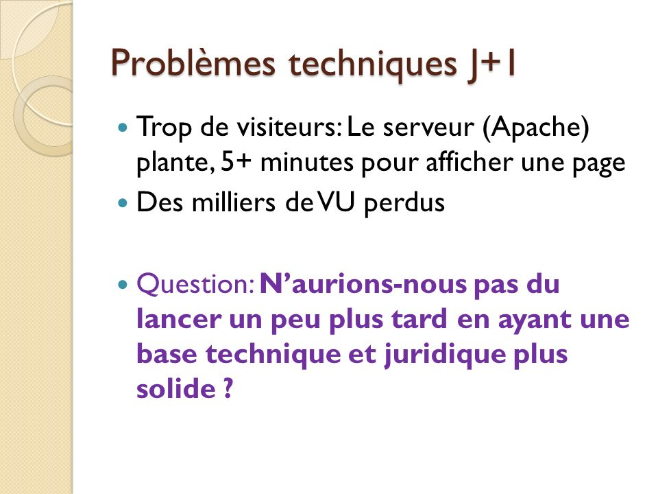 Problèmes techniques J+1