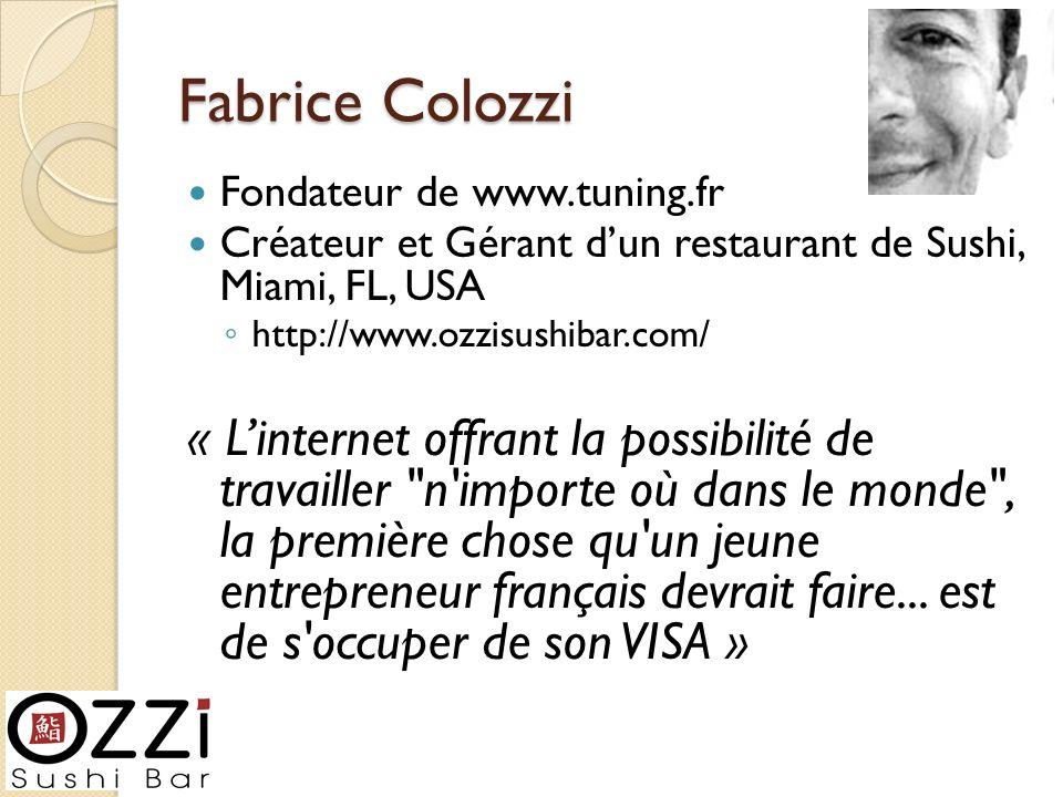 Fabrice Colozzi Fondateur de www.tuning.fr. Créateur et Gérant d'un restaurant de Sushi, Miami, FL, USA.