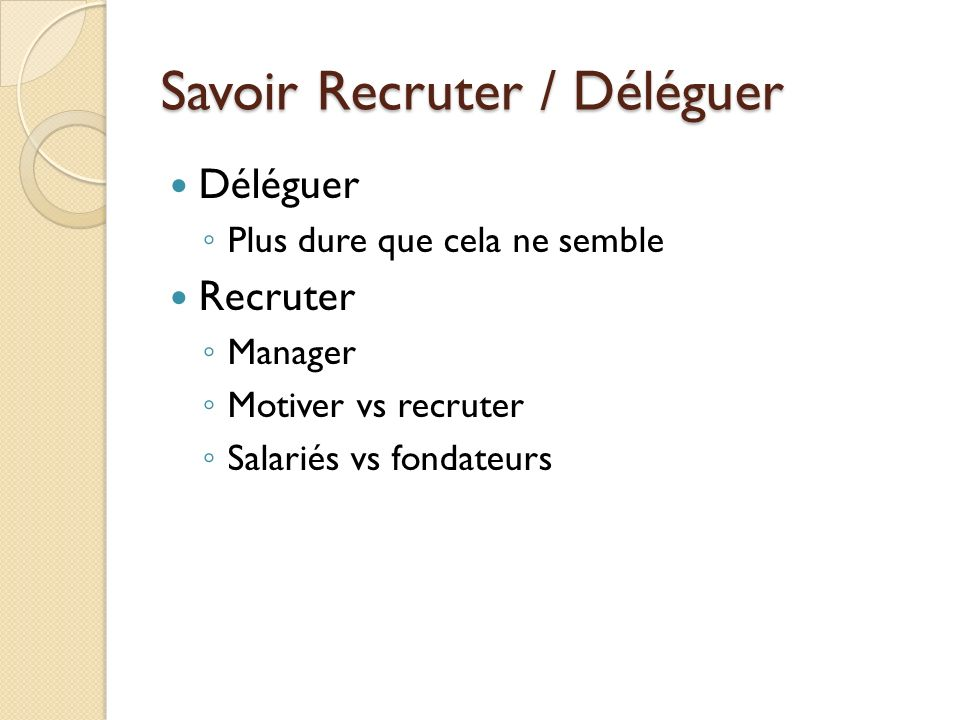 Savoir Recruter / Déléguer