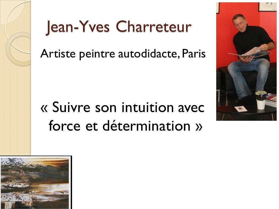 Jean-Yves Charreteur Artiste peintre autodidacte, Paris.