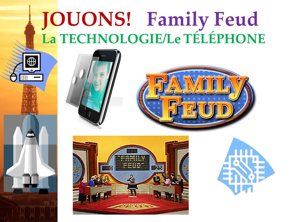 JOUONS! Family Feud La TECHNOLOGIE/Le TÉLÉPHONE