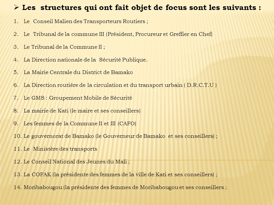 Les structures qui ont fait objet de focus sont les suivants :