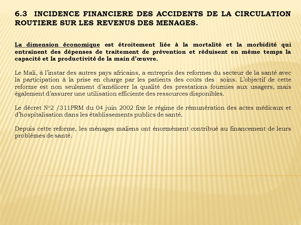 6.3 INCIDENCE FINANCIERE DES ACCIDENTS DE LA CIRCULATION ROUTIERE SUR LES REVENUS DES MENAGES.