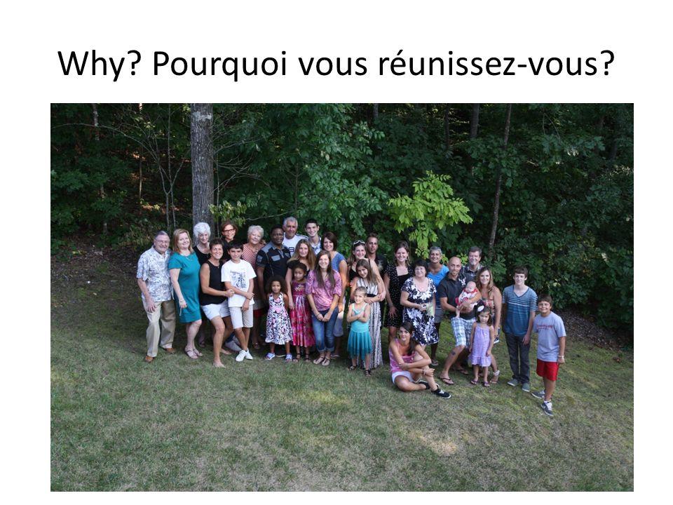 Why Pourquoi vous réunissez-vous
