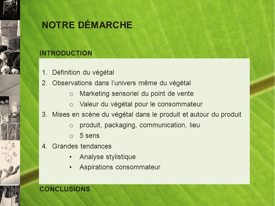 NOTRE DÉMARCHE INTRODUCTION Définition du végétal