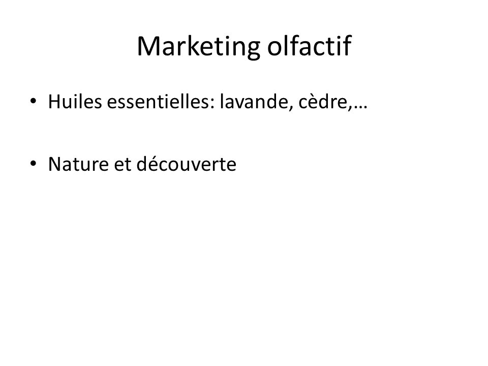 Marketing olfactif Huiles essentielles: lavande, cèdre,…