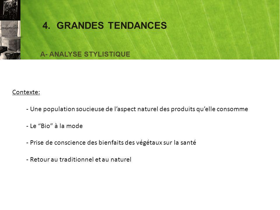 4. GRANDES TENDANCES A- ANALYSE STYLISTIQUE Contexte: