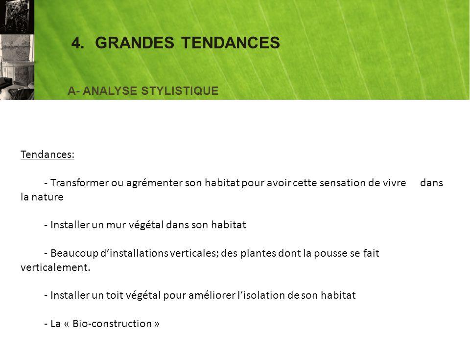 4. GRANDES TENDANCES A- ANALYSE STYLISTIQUE Tendances: