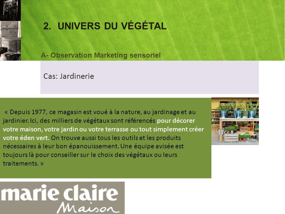 2. UNIVERS DU VÉGÉTAL Cas: Jardinerie