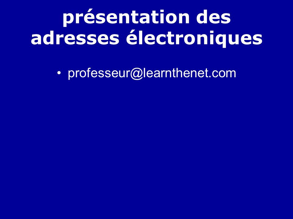 présentation des adresses électroniques
