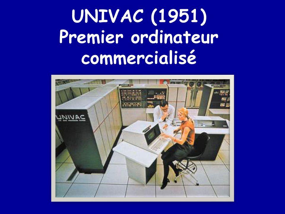 UNIVAC (1951) Premier ordinateur commercialisé