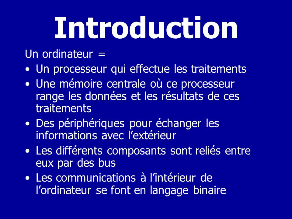 Introduction Un ordinateur =