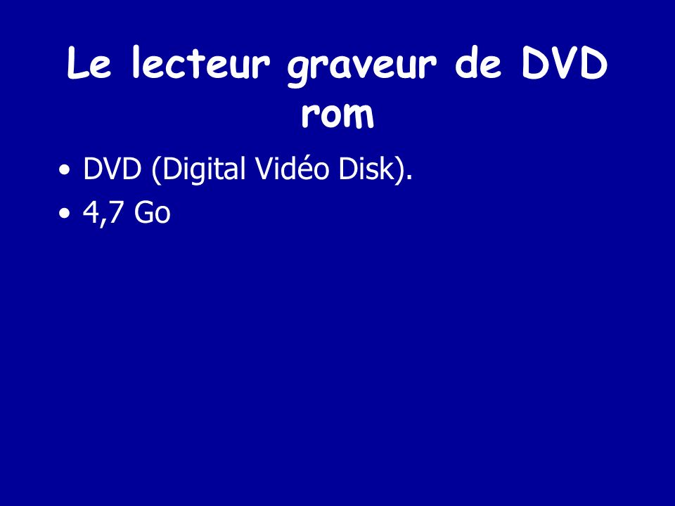 Le lecteur graveur de DVD rom