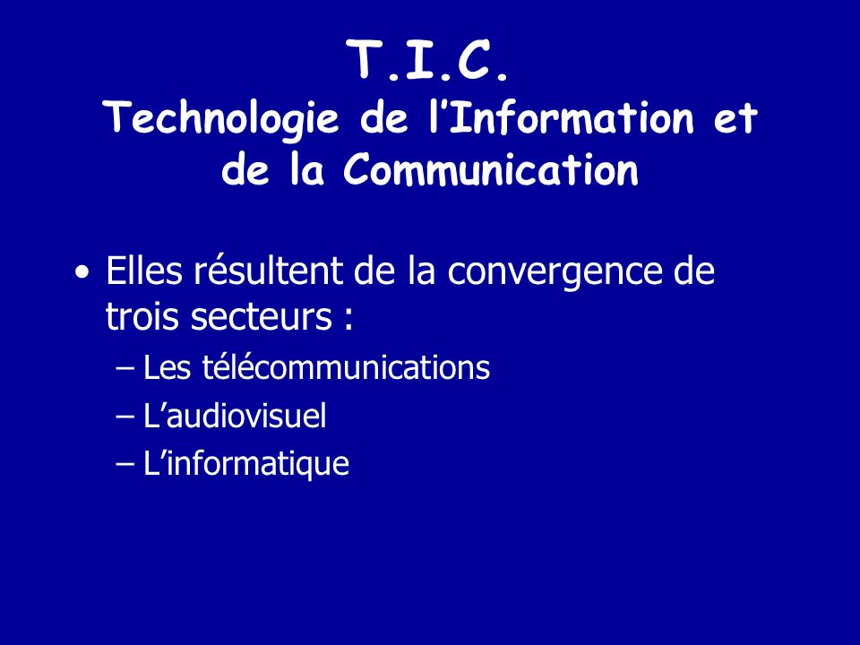 T.I.C. Technologie de l'Information et de la Communication
