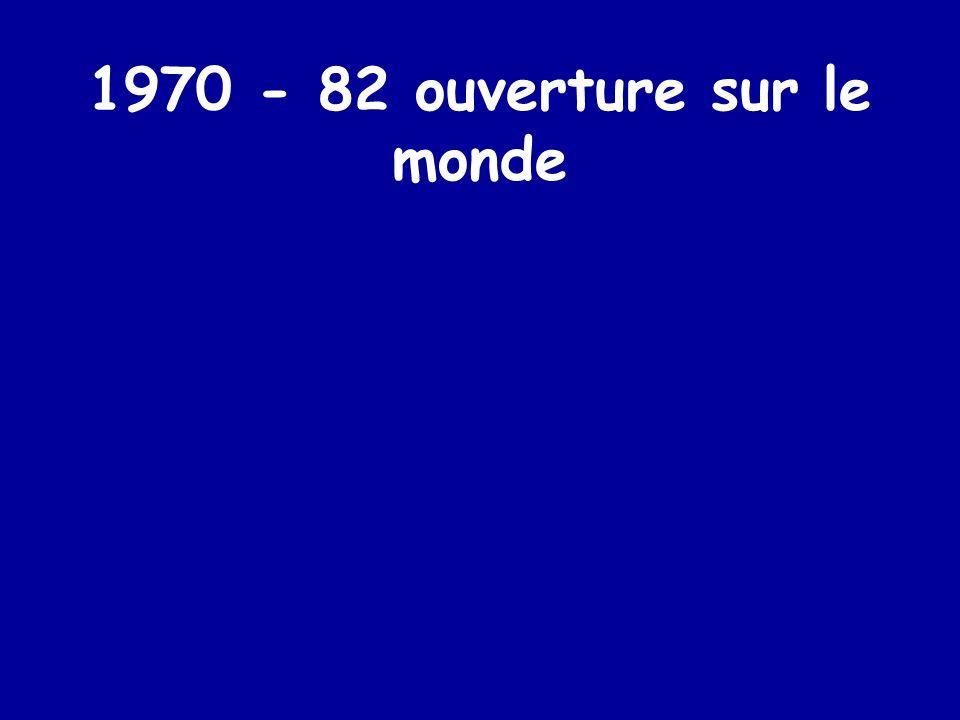 1970 - 82 ouverture sur le monde