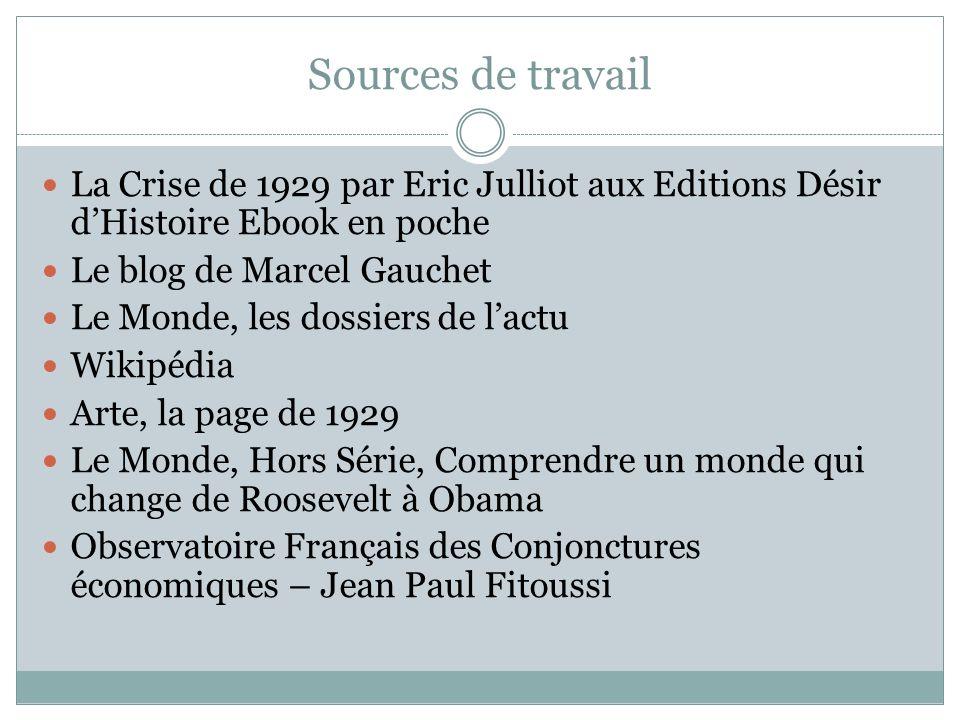 Sources de travail La Crise de 1929 par Eric Julliot aux Editions Désir d'Histoire Ebook en poche. Le blog de Marcel Gauchet.