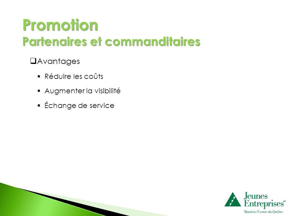 Promotion Partenaires et commanditaires Avantages Réduire les coûts