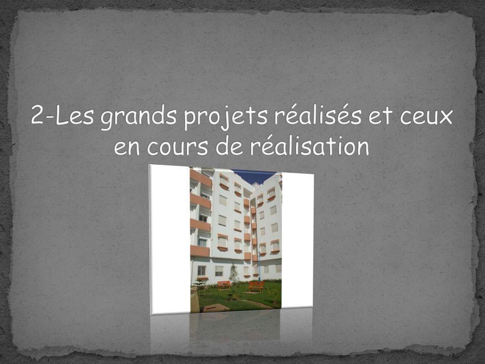 2-Les grands projets réalisés et ceux en cours de réalisation