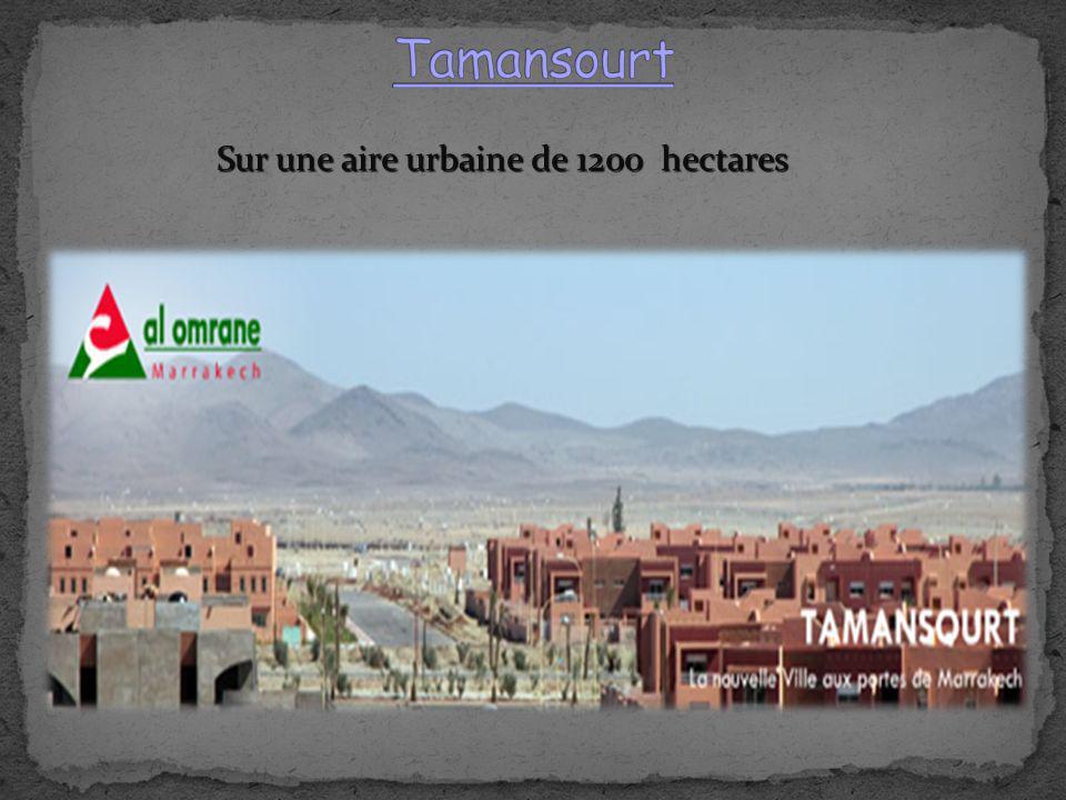 Tamansourt Sur une aire urbaine de 1200 hectares