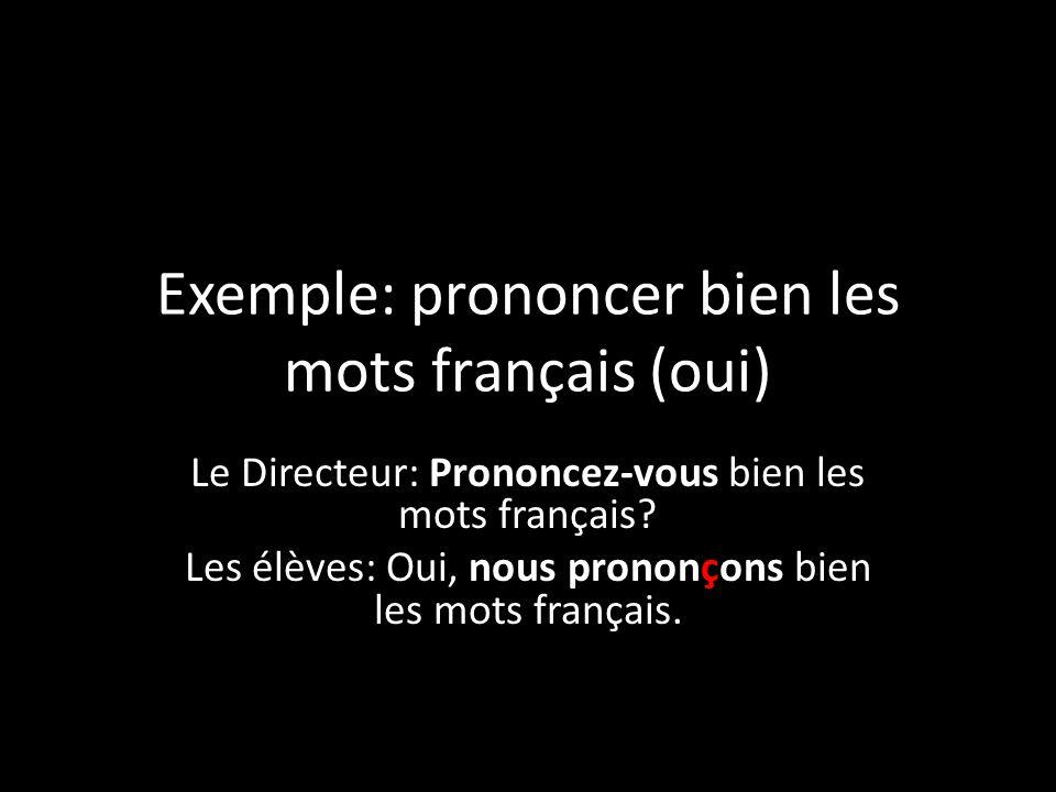 Exemple: prononcer bien les mots français (oui)