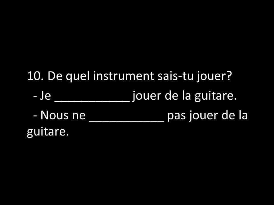 - Je ___________ jouer de la guitare.