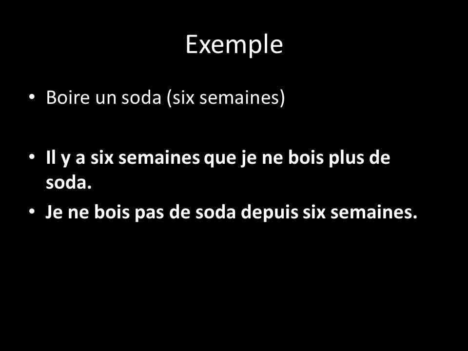 Exemple Boire un soda (six semaines)