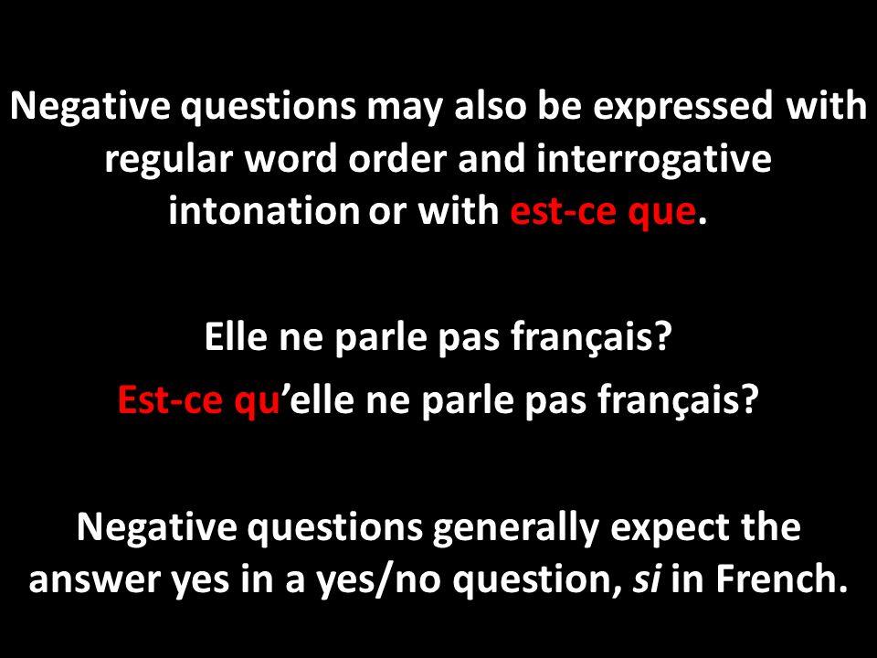 Elle ne parle pas français Est-ce qu'elle ne parle pas français