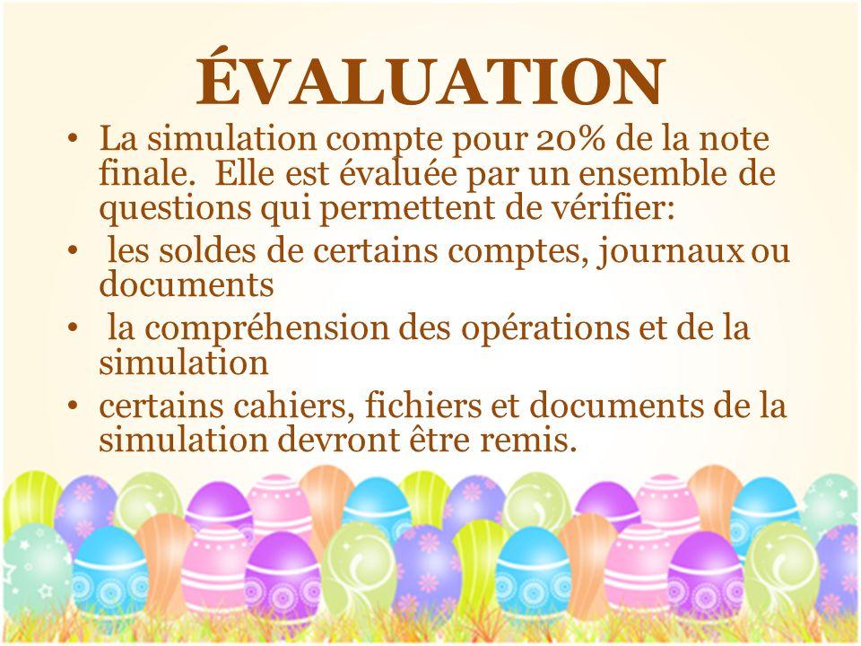 ÉVALUATION La simulation compte pour 20% de la note finale. Elle est évaluée par un ensemble de questions qui permettent de vérifier: