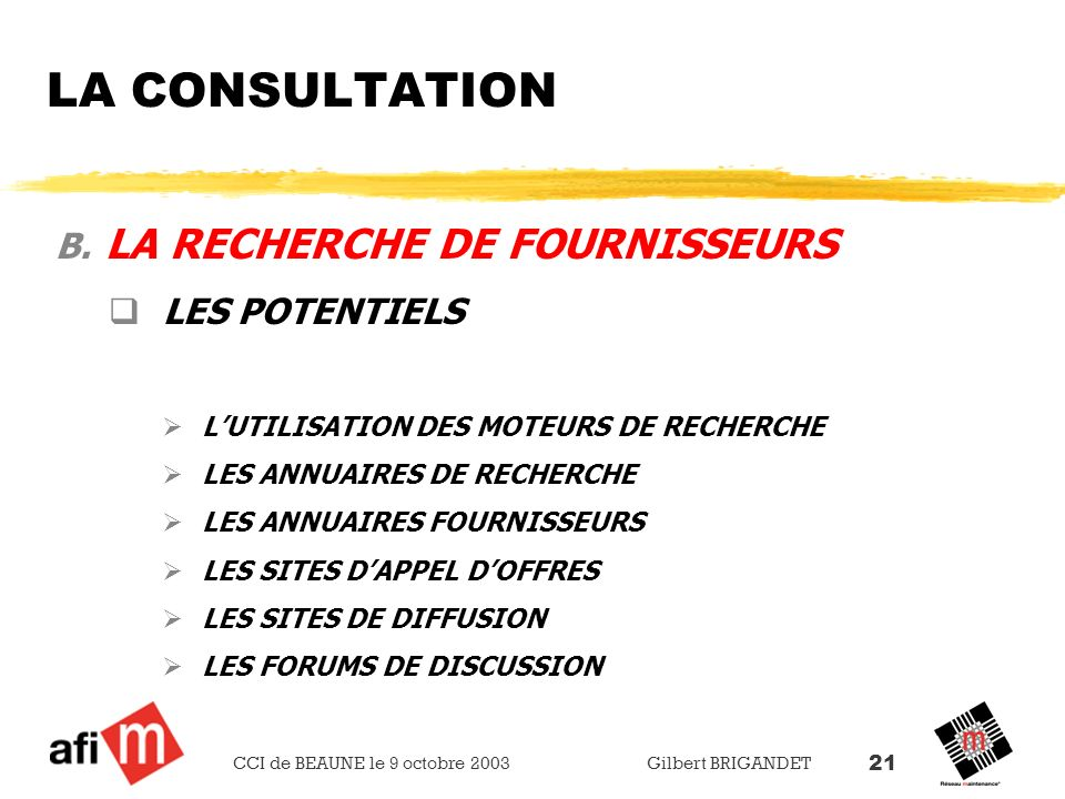 LA CONSULTATION LA RECHERCHE DE FOURNISSEURS LES POTENTIELS