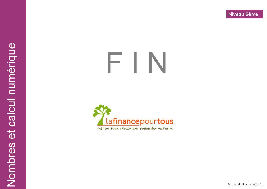 Niveau 6ème F I N © Tous droits réservés 2012