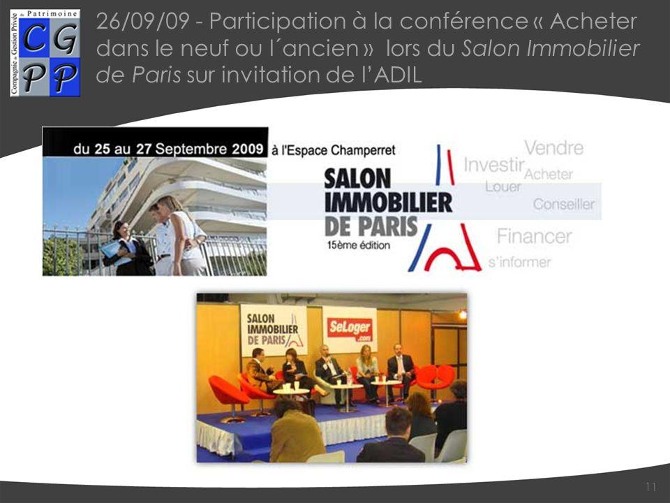 26/09/09 - Participation à la conférence « Acheter dans le neuf ou l´ancien » lors du Salon Immobilier de Paris sur invitation de l'ADIL