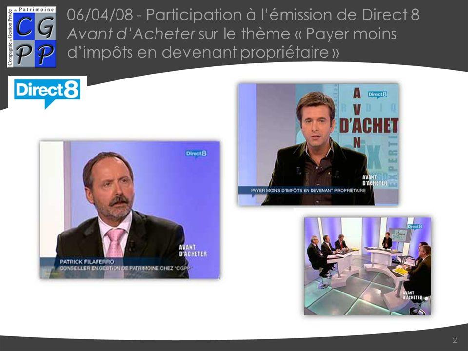 06/04/08 - Participation à l'émission de Direct 8 Avant d'Acheter sur le thème « Payer moins d'impôts en devenant propriétaire »
