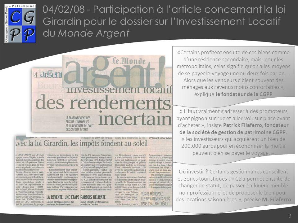 04/02/08 - Participation à l'article concernant la loi Girardin pour le dossier sur l'Investissement Locatif du Monde Argent