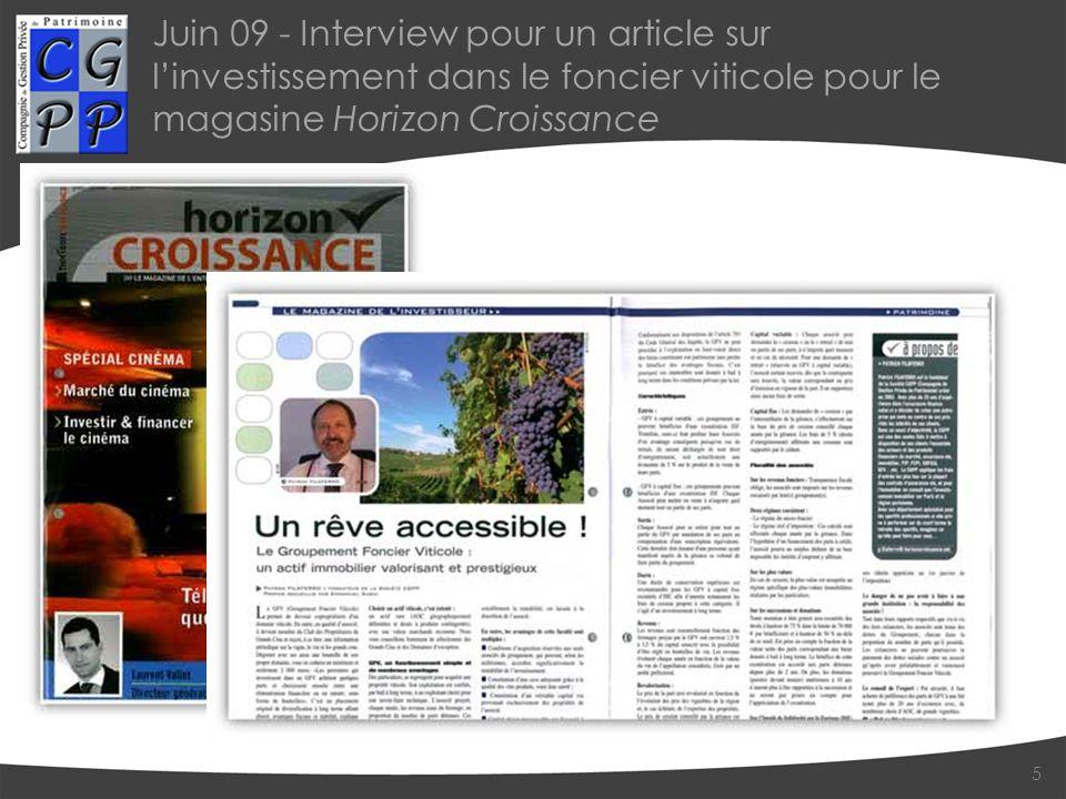 Juin 09 - Interview pour un article sur l'investissement dans le foncier viticole pour le magasine Horizon Croissance