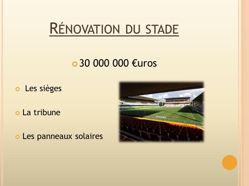 Rénovation du stade 30 000 000 €uros Les sièges La tribune