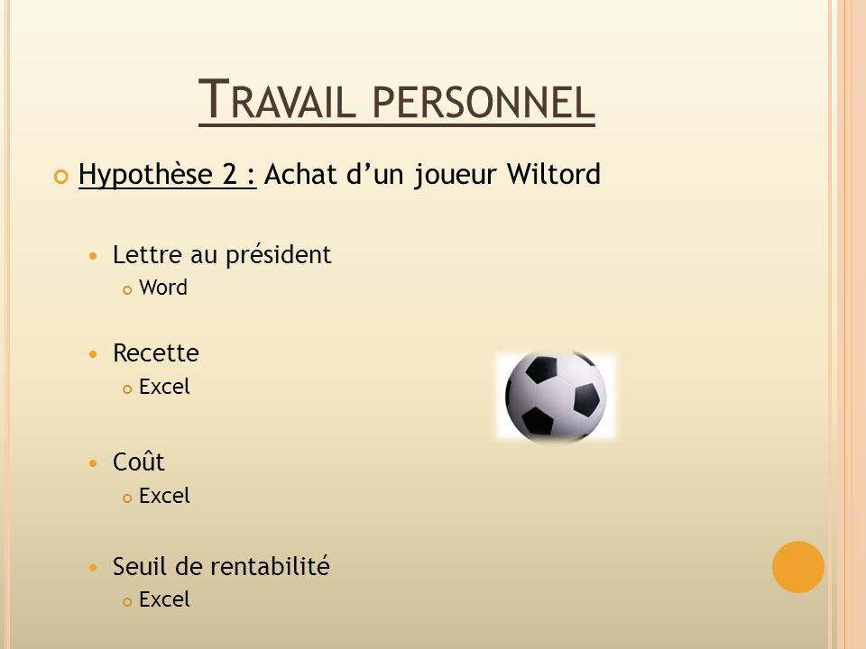 Travail personnel Hypothèse 2 : Achat d'un joueur Wiltord