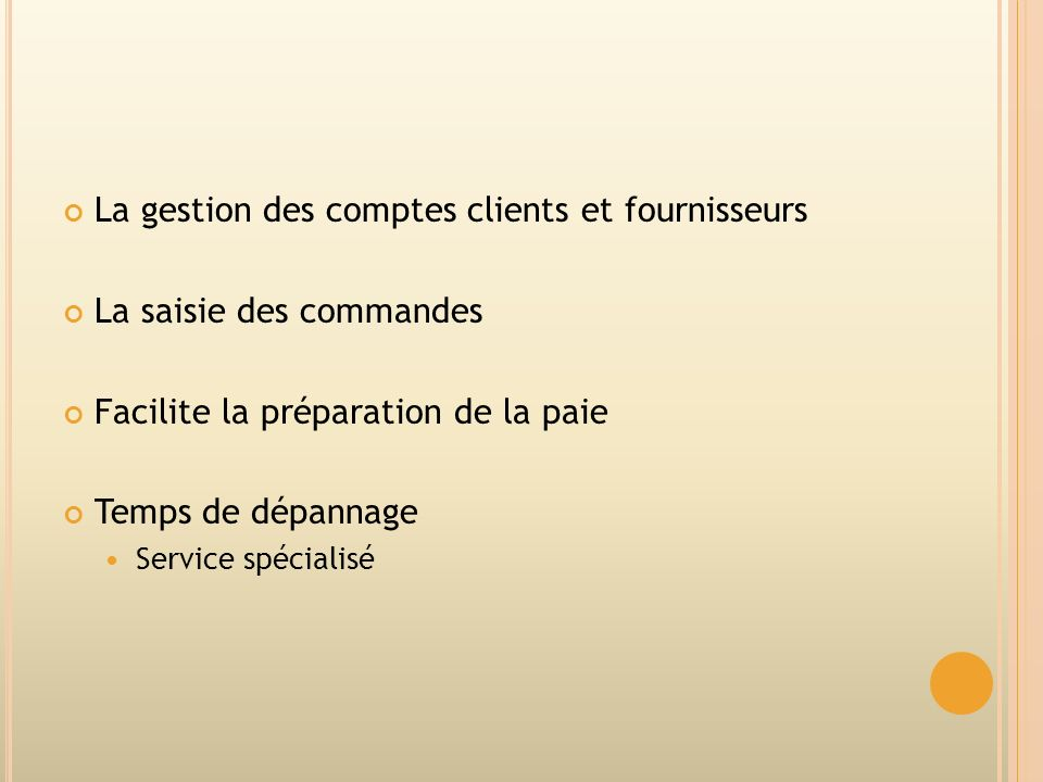 La gestion des comptes clients et fournisseurs La saisie des commandes