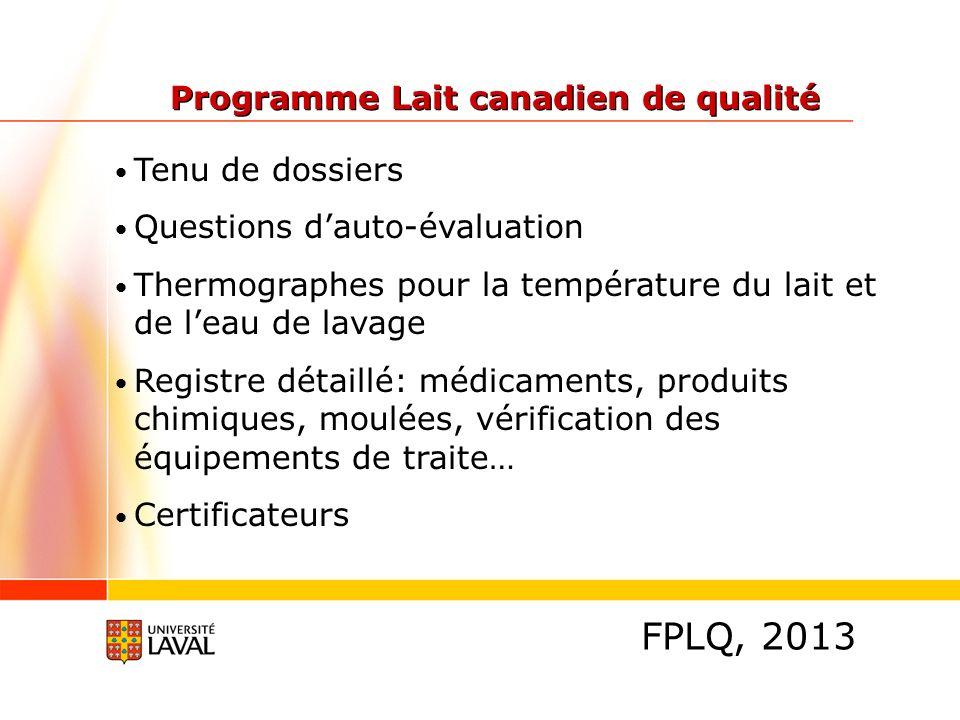 FPLQ, 2013 Programme Lait canadien de qualité Tenu de dossiers