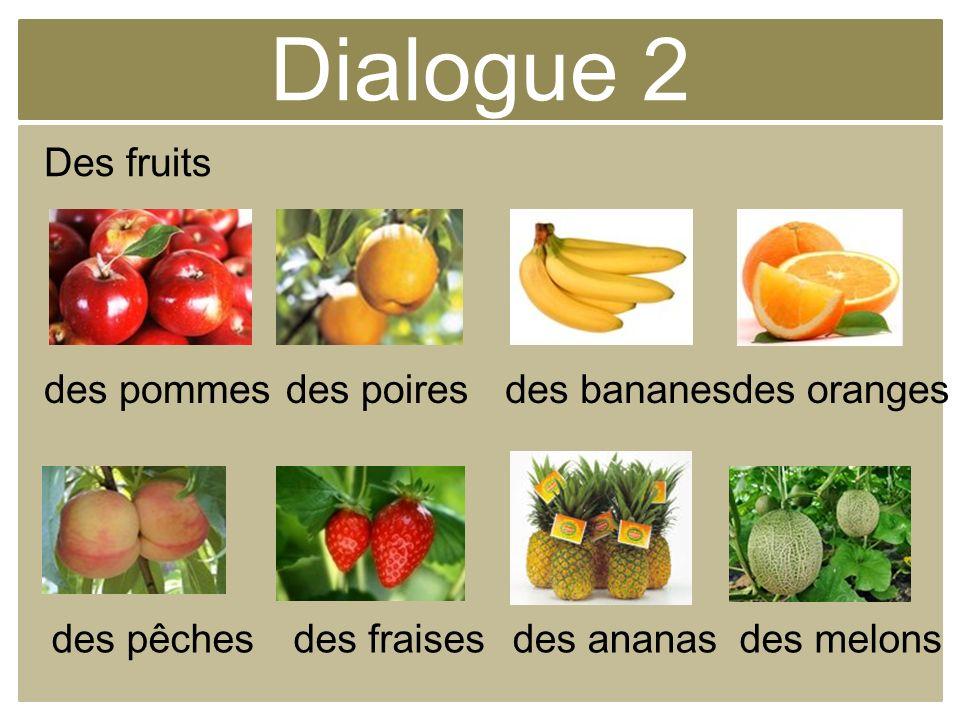 Dialogue 2 Des fruits des pommes des poires des bananes des oranges