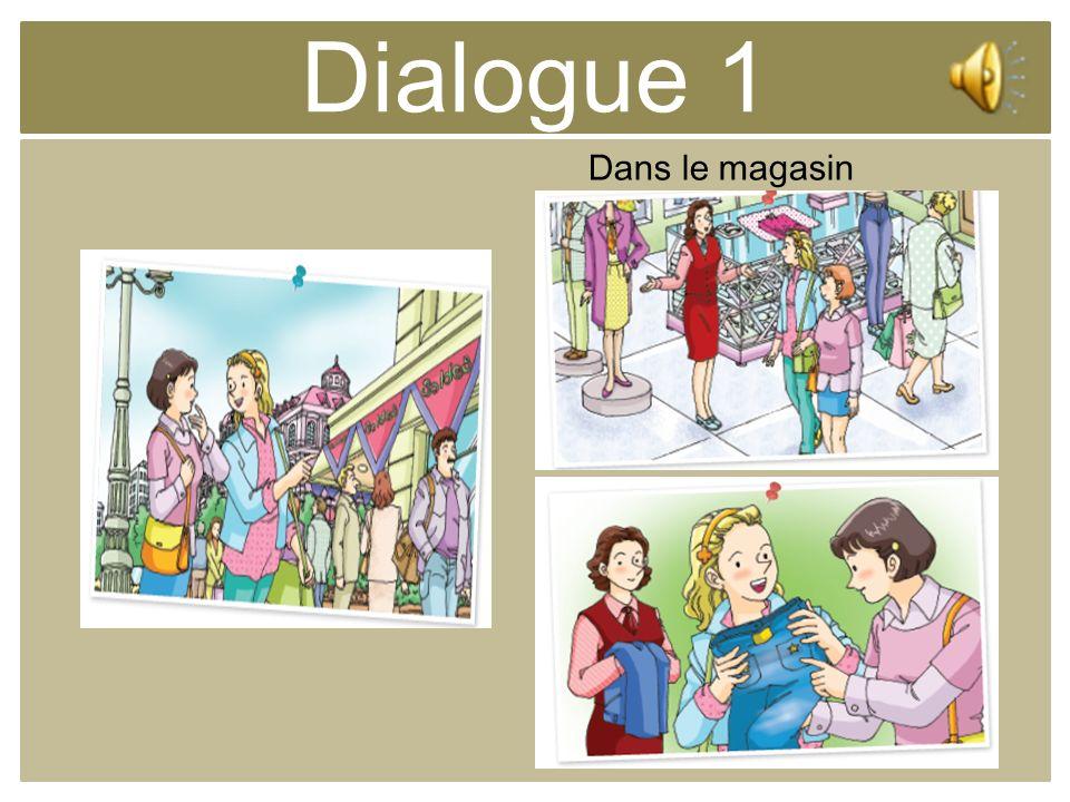 Dialogue 1 Dans le magasin